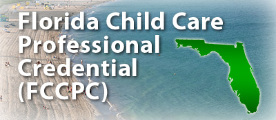Florida Childcare Professional Credential (FCCPC)